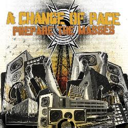 "See lyrics of ""A Change Of Pace's"" song ""Weekend Warriors"" from album ""Prepare The Masses""."
