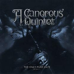 "See ""A Canorous Quintet's"" album - ""The Only Pure Hate MMXVIII""."